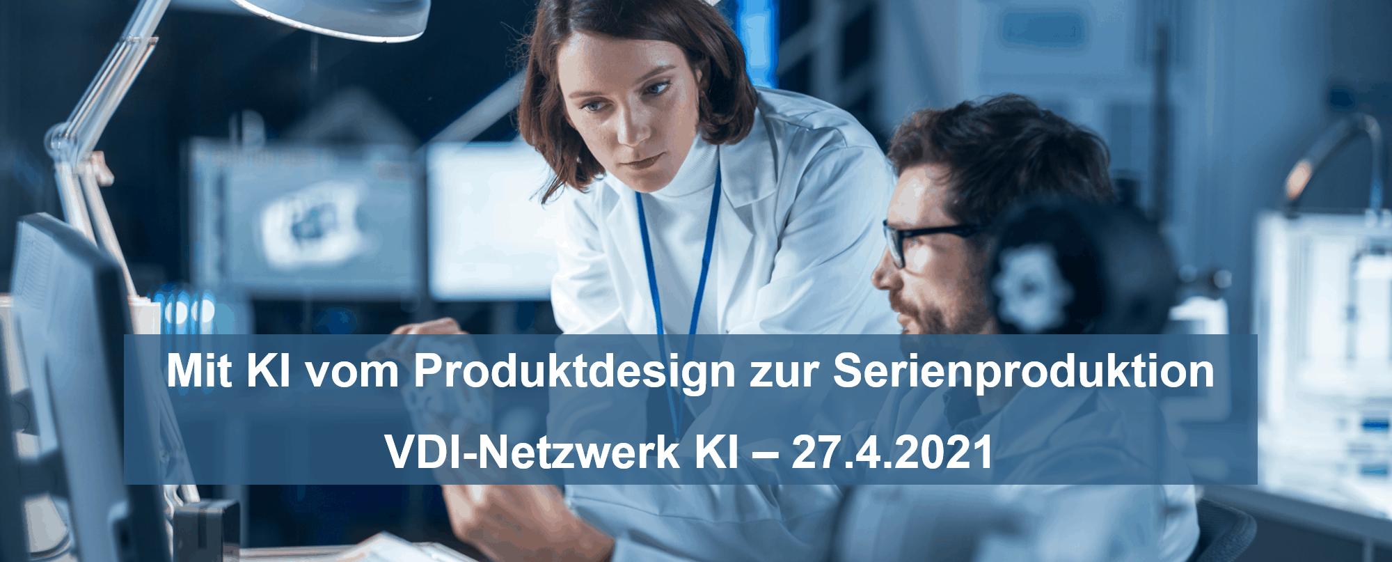 VDI-Online-Veranstaltung: Mit KI vom Produktdesign zur Serienproduktion